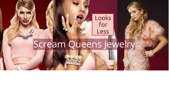'Scream Queens' Jewelry Looks for Less
